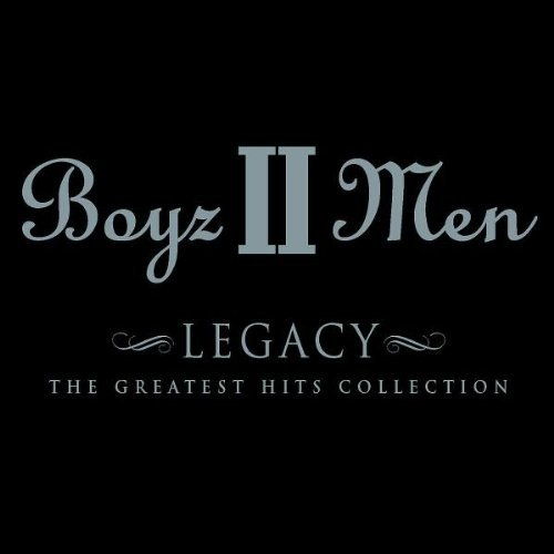 Boyz II Men: Legacy - The Greatest Hits Collection