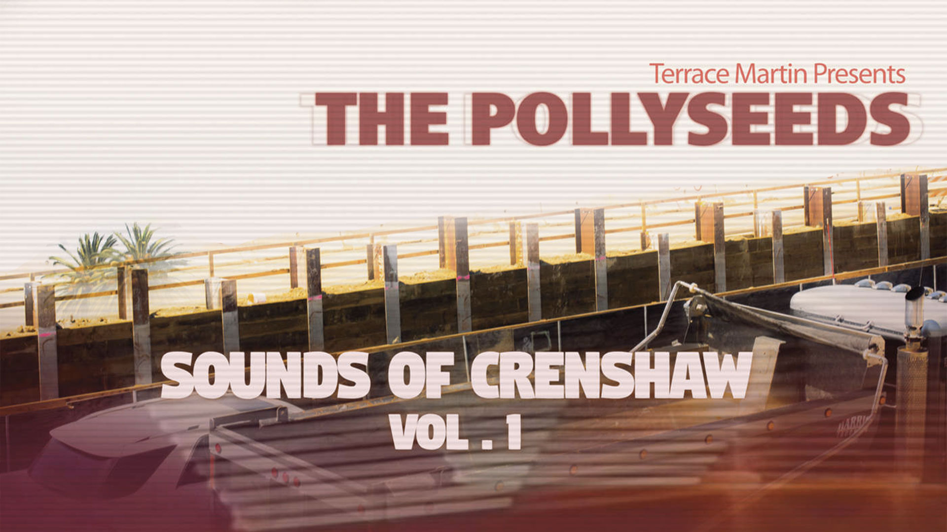 Terrace Martin Presents The Pollyseeds: Sounds of Crenshaw Vol. 1